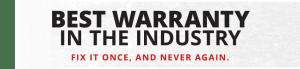 Best Warranty in the Industry