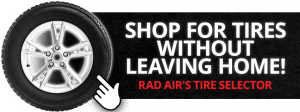 Shop for tires without leaving home with Rad Air's tire selector