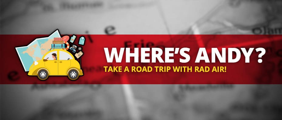 where's andy? take a road trip with rad air
