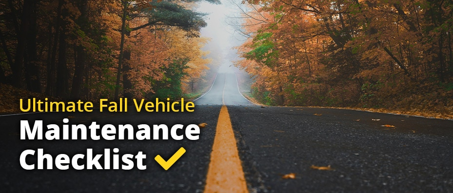 Ultimate Fall Vehicle Maintenance Checklist